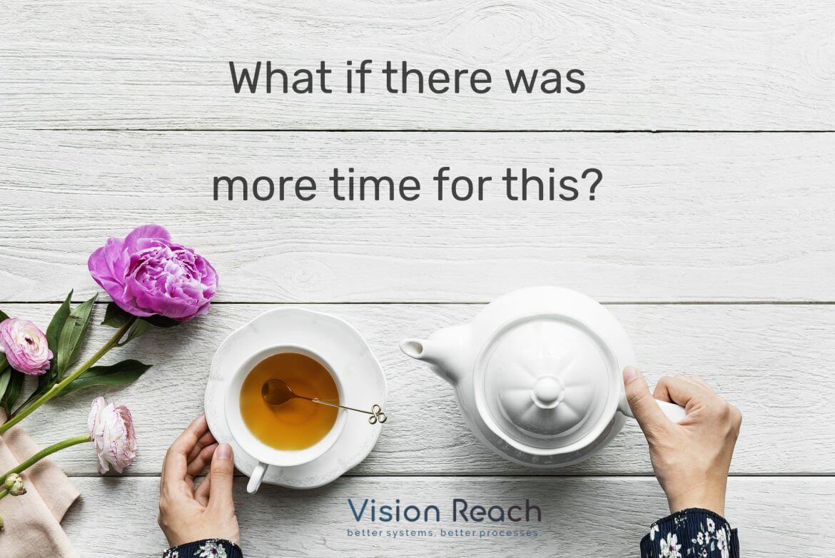 What if there was more time for tea?